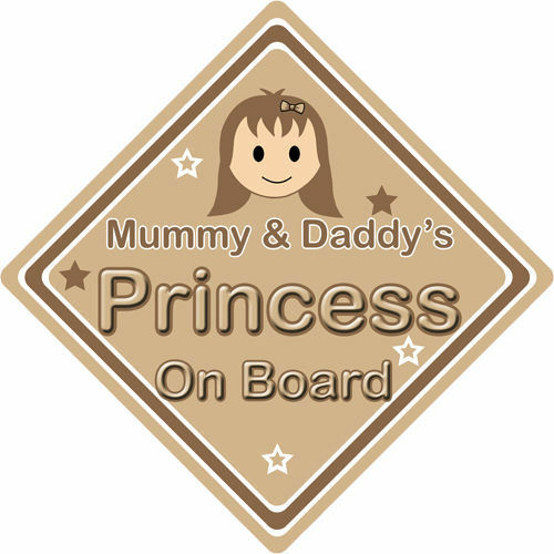 Non Personalised Child//Baby On Board Car Sign ~ Mummy /& Daddys Princess ~ Brown