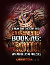 Break the Code of the Evil Empire Book #6: 5000 Scramblex IQ Puzzles by...