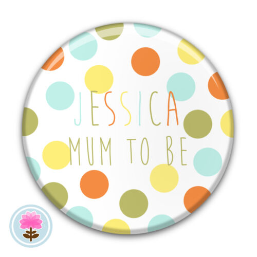 58mm Unisex Boy Personalised Spot Baby Shower Gift Girl New MUM TO BE Badge