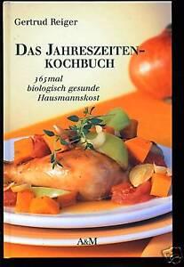 Kochen-Gertrud-Reiger-Jahreszeitenkochbuch-Biologisch
