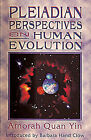 Pleiadian Perspectives on Human Evolution by Amorah Quan-Yin (Paperback, 1996)