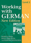 Working with German: Level 1: Coursebook with New German Spelling by J.P. Lupson, Elspeth Eggington, Doug Embleton (Paperback, 1996)