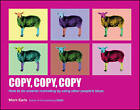 Copy, Copy, Copy: How to Do Smarter Marketing by Using Other People's Ideas by Mark Earls (Paperback, 2015)