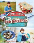 My Little French Kitchen: Over 100 Recipes from the Mountains, Market Squares, and Shores of France by Rachel Khoo (Hardback, 2014)