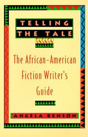 Telling the Tale  The African-American Fiction Writer s Guide