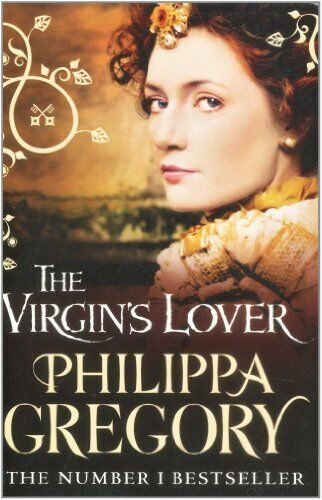 The Virgin's Lover,Philippa Gregory- 9780007147311