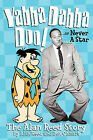 Yabba Dabba Doo! the Alan Reed Story by Ben Ohmart, Alan Reed (Paperback / softback, 2009)