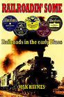 Railroadin' Some: Railroads in the Early Blues by Max Haymes (Paperback, 2006)