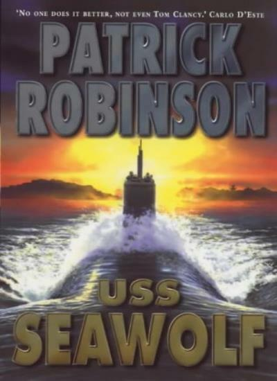 """USS ""Seawolf"" By  Patrick Robinson. 9780712680332"""