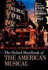 The Oxford Handbook of The American Musical von Stacy Wolf, Raymond Knapp und Mitchell Morris (2013, Taschenbuch)