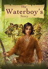 The Waterboy's Story by Sue Hines (Paperback, 2008)