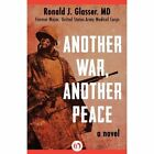Another War, Another Peace by Ronald Glasser (Paperback / softback, 2014)
