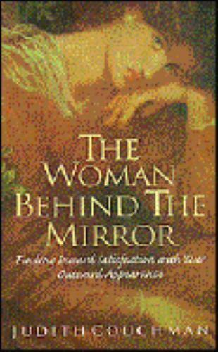 The Woman Behind the Mirror: Finding Inward Satisfaction With Your Outward Appe