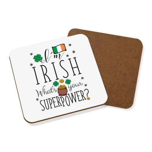 I/'m Irish What/'s Your Superpower Flag Coaster Drinks Mat Ireland Shamrock Rugby
