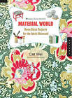 Material World: Home Decor Projects for the Fabric Obsessed by Cat Wei (Paperback, 2007)
