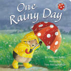 One Rainy Day by M. Christina Butler, Tina MacNaughton (Board book, 2011)