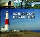Lighthouses of the South West: A Definitive Guide from Avonmouth to Swanage by Robin Jones (Hardback, 2011)