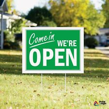 Come In We Are Open Business Yard Sign Single Sided 18 X 24 Coroplast Color