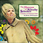 Museum of Kitschy Stitches by Stitchy McYarnpants (Hardback, 2006)