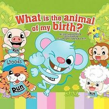 What Is the Animal of My Birth? by Nyo Chung (2010, Paperback)
