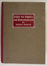 Pazaurek, Gustav E.: Gläser der Empire- und Biedermeierzeit.  1923