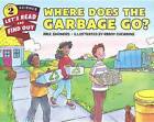 Where Does the Garbage Go? by Paul Showers (Hardback, 2015)