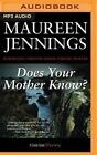 Does Your Mother Know? by Maureen Jennings (CD-Audio, 2016)
