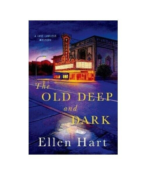 Ellen Hart The Old Deep and Dark: A Jane Lawless Mystery