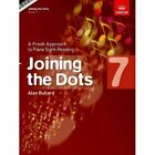 Joining The Dots Book 7 Piano a Fresh Approach to Sheet Music 1848495757