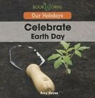 Celebrate Earth Day by Amy Hayes (Paperback, 2015)