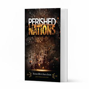 Perished Nations by Shaykh Mufti Saiful Islam