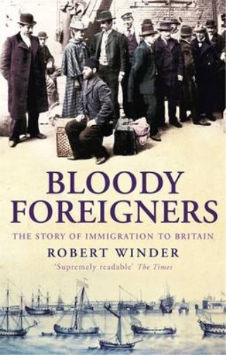 Bloody Foreigners, Robert Winder, Used; Good Book