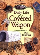 Daily Life in a Covered Wagon by Paul Erickson (1997, Paperback)