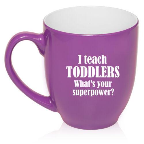 16 oz Bistro Mug Coffee I Teach Toddlers What/'s Your Superpower Teacher