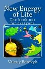 New Energy of Life: The Book Not for Everyone by Valeriy a Borovyk (Paperback / softback, 2009)