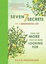 Seven Secrets of a Meaningful Life: Find The More You've Been Looking-ExLibrary