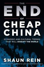 The End of Cheap China: Economic and Cultural Trends that Will Disrupt the World