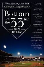 Bottom of the 33rd: Hope, Redemption, and Baseball's Longest Game by Barry, Dan