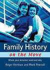 Family History on the Move: Where Your Ancestors Went and Why by Roger Kershaw, Mark Pearsall (Paperback, 2006)