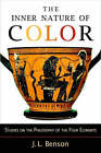 The Inner Nature of Color: Studies on the Philosophy of the Four Elements by J.L. Benson (Paperback, 2004)