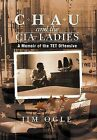 Chau and the CIA Ladies: A Memoir of the TET Offensive by Jim Ogle (Hardback, 2012)
