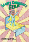 Scotty Conquers Fear by Cleve M Scott (Paperback / softback, 2007)