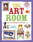 The Art Room: Turn Everyday Things into Works of Art by Arabella Warner, Juli Beattie (Hardback, 2010)