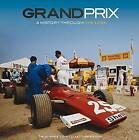 Grand Prix: A History Through the Lens by Bruce Vigar (Hardback, 2015)