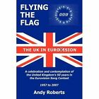 Flying The Flag The United Kingdom in Eurovision a Celebration and Contemplation Hardcover – 30 Jun 2009