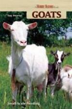 Hobby Farm Goats - Small Scale Herding for Pleasure and Profit