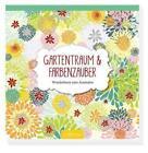 Gartentraum & Farbenzauber (2016, Taschenbuch)
