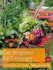 Der Biogarten für Einsteiger von Marie-Luise Kreuter (2012, Kunststoffeinband)