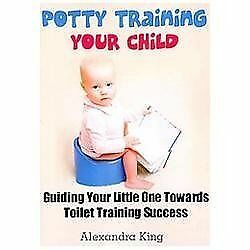 Potty Training Your Child : Guiding Your Little One Towards