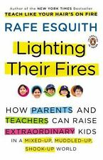Lighting Their Fires: How Parents and Teachers Can Raise Extraordinary Kids in a